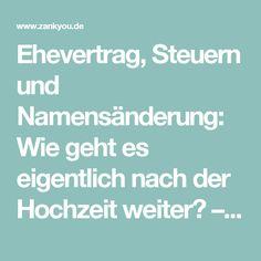 Ehevertrag, Steuern und Namensänderung: Wie geht es eigentlich nach der Hochzeit weiter? – Hochzeit in Deutschland · Zankyou.de