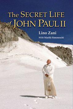 The Secret Life of John Paul II Lino Zani
