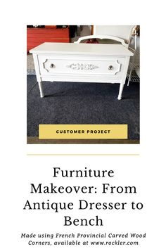 Rockler customer E K updated an antique dresser to this bench using Rockler's French Provincial Carved Wood Corners. Cool Woodworking Projects, Diy Woodworking, Dresser Bench, Flush Doors, French Provincial, Carved Wood, Crafts To Sell, Furniture Makeover, Wood Crafts