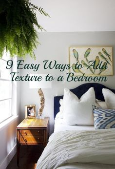 Design Basics: 9 Easy Ways to Add Texture to a Bedroom