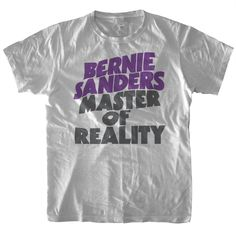 It's funny because it's true. Available on both Black and White tees. We will be donating $5 per every shirt sold to the Bernie 2016 campaign.