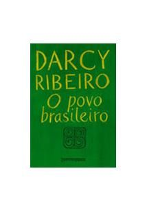 O POVO BRASILEIRO: A FORMAÇAO E O SENTIDO DO BRASIL (ED. DE BOLSO)