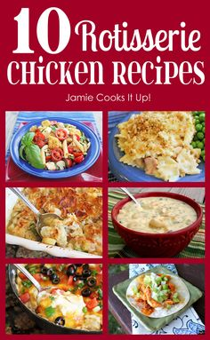 10 Rotisserie Chicken Recipes from Jamie Cooks It Up!