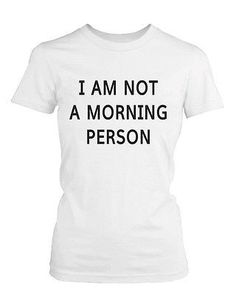 Funny Graphic Tees - I Am Not A Morning Person Women's White Cotton T-shirt