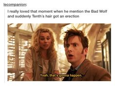 Ten's hair erection.  <==I watched this again the other day, and his hair is only like this for this second; in the next shot of him like two seconds later, it's back to flat.  His hair literally got excited just for the mention of 'Bad Wolf.'  Too funny.