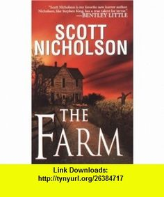 The Farm (9780786017126) Scott Nicholson , ISBN-10: 0786017120  , ISBN-13: 978-0786017126 ,  , tutorials , pdf , ebook , torrent , downloads , rapidshare , filesonic , hotfile , megaupload , fileserve
