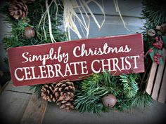 Simplify Christmas Celebrate Christ -- Painted Wooden Sign