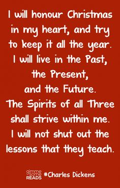 Quote from A Christmas Carol Charles Dickens. One of the all-time best Christmas sayings.