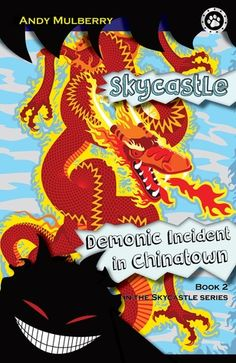 The Demonic Incident in Chinatown: Book 2 in the Skycastle series