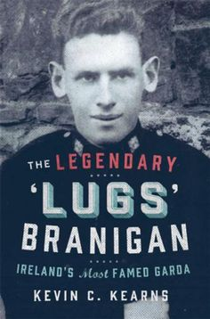 The Legendary 'Lugs Branigan' – Ireland's Most Famed Garda ebook by Kevin C. City Of Evil, Michael Parkinson, New Books, Books To Read, Donnie Brasco, The Sweeney, Life Falling Apart, Ireland Pictures, Hard Men