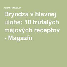 Bryndza v hlavnej úlohe: 10 trúfalých májových receptov - Magazín