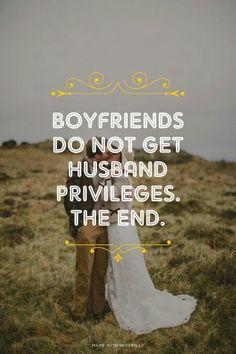 Boyfriends don't get Husband Privileges