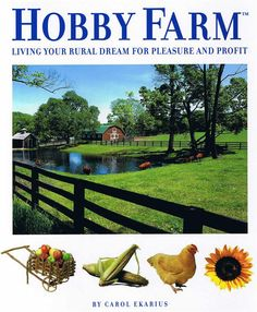 Lehman's - Hobby Farm Book -- Haven't read through the whole thing, but what I've read it's great!