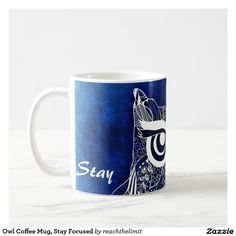 Shop Owl Coffee Mug, Stay Focused Coffee Mug created by reachthelimit. Owl Coffee, Blue Coffee Mugs, Stay Focused, Custom Mugs, Tea Cups, Tableware, Dinnerware, Blue Coffee Cups, Tablewares