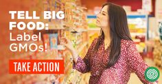 Tell Big Food: Label GMOs!!!!! Please Sign and Share For The Greater Good of all Species and our Planet