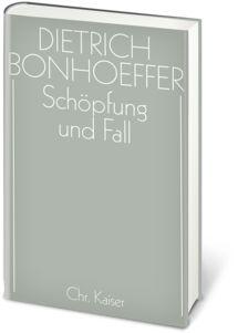 Dietrich Bonhoeffer Werkausgabe: Schöpfung und Fall