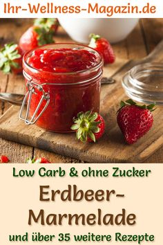 Low Carb Erdbeer-Marmelade – Fruchtaufstrich-Rezept ohne Zucker Healthy strawberry jam without sugar: Fast, low-carb recipe for homemade jam with strawberries – low-carbohydrate, reduced in calories, with lots of fruit – very simply homemade … Healthy Dessert Recipes, Healthy Chicken Recipes, Low Carb Recipes, Drink Recipes, Water Recipes, Low Carb Marmelade, Law Carb, Desserts Sains, Menu Dieta