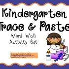 $Sight Word Trace & Paste - This activity is used throughout the year as I introduce each new word wall word for kindergarten. It's great practice and allows for physical memo...