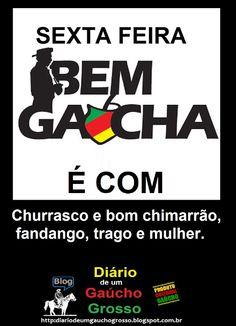 Diário de um Gaúcho Grosso: SEXTA FEIRA A MODA GAÚCHA