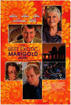 The Best Exotic Marigold Hotel . A group of British retirees decide to outsource their retirement to India, where it is less expensive and seemingly exotic.