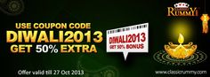 """Login, Play and Win, the mantra this weekend and the destination is classicrummy.  Use Coupon Code """"DIWALI2013"""" and Get Flat 50% Bonus on all purchases above Rs 1000.  Hurry! Use the Coupon Code 10 times before the offer expires on 27 Oct 2013.  https://www.classicrummy.com/diwali-rummy-tournaments?link-name=CR-12"""