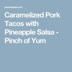 Caramelized Pork Tacos with Pineapple Salsa - Pinch of Yum Caramelized Shallots, Caramelized Bananas, Gimme Some Oven, Pineapple Salsa, Pork Tacos, Catering Food, Chutney, Easy Dinner Recipes, Dinner Ideas