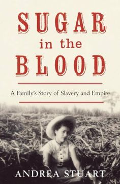 Sugar in the Blood: A Family's Story of Slavery and Empire by Andrea Stuart, http://www.amazon.co.uk/dp/B007UPGQBA/ref=cm_sw_r_pi_dp_haHdrb0KK380J