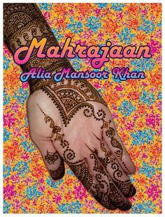 Mahrajaan,henna patterns by Alia