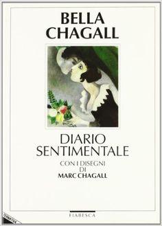 Amazon.it: Bella-Chagall. Diario sentimentale - Marc Chagall, Bella Rosenfeld, F. Ghiselli, R. Mazzoni - Libri