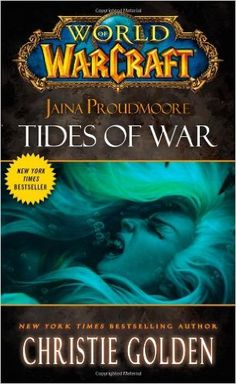 World of Warcraft: Jaina Proudmoore: Tides of War: Christie Golden LORE MMORPG
