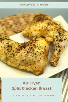 AIR FRYER SPLIT CHICKEN BREAST (BONE-IN)– LEG QUARTERS