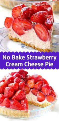Easy No Bake Strawberry Cream Cheese Pie Recipe cake cheesecake cake cupcakes cake decoration cake fancy dessert cake Strawberry Cream Cheese Dessert, Easy Strawberry Desserts, Cream Cheese Desserts, Strawberry Creamcheese Recipe, Recipe For Strawberry Pie, Stawberry Pie, Mini Desserts, Köstliche Desserts, Cheese Pie Recipe