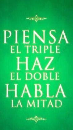 〽️️Piensa el triple. Haz el doble. Habla la mitad...