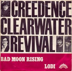 'Bad Moon Rising'- Creedence Clearwater Revival