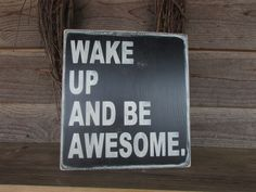 """Country home decor, family rules, wood signs home decor,Primitive country, hand painted, and made of wood,it is distressed to give the look of an aged sign. """"wake up and be awesome"""" Measures 11 1/4 X"""
