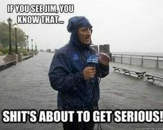 LMAO, its true!  Damn you Cantore! You feel like you have an emotional connection to Jim Cantore. | 26 Things You'll Only Understand If You're Obsessed With Winter Storms Sarcastic Quotes, Funny Quotes, Funny Memes, Jokes, Hurricane Memes, Hurricane Ivan, Jim Cantore, Florida Storm, Florida Hurricane
