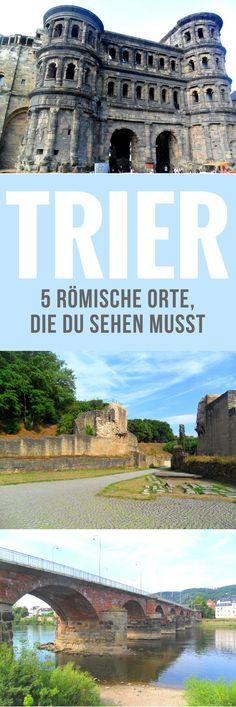 Römisches Trier: 5 Orte, die du sehen musst; Germany