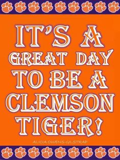 It's a great day to be a Clemson Tiger!