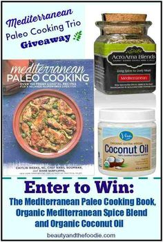 Mediterranean Paleo Cooking Trio Giveaway! Enter to win: The Mediterranean Paleo Cooking book, the organic Mediterranean spice Blend, and the coconut oil.