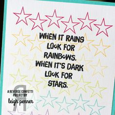 Card by Leigh Penner. Reverse Confetti stamp sets: Shine from Within and So Many Stars. Encouragement card. Friendship card. Rainbows.