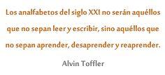 Alvin Tofler sobre el analfabetismo del siglo XXI