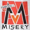 """Maroon 5 - """"Misery"""""""