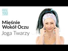 Joga Twarzy - Ćwiczenia Na Mięśnie Wokół Oczu - YouTube Face Yoga, Health And Beauty, Health Tips, Health Fitness, Youtube, Cosmetics, Sport, Film, Exercises