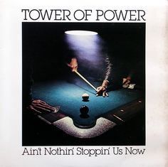 Tower Of Power - Ain't No Stoppin Us Now