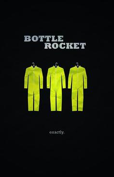 Bottle Rocket.