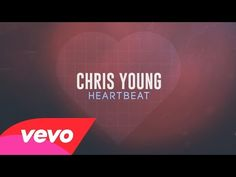 My Hubby loves to flirt with me....  Chris Young - Heartbeat (Lyric Video) - YouTube