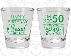 50th Birthday Shot Glass, Happy Birthday Shot Glass, I'm Not 50, I'm only 4995, Birthday Shot Glass, Birthday Glass (20080)