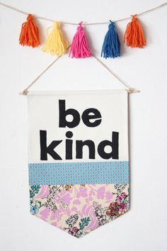 Be Kind Wall Hanging pennant sign banner fabric by MadeOnMaple