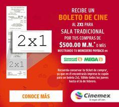 Recibe un boleto de 2×1 en Cinemex para sala tradicional en tus compras de $500 o más mostrando tu Monedero PAYBACK en tiendas Comercial Mexicana y Mega