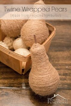 Recycle old lightbulbs into cute twine wrapped pears in under fifteen minutes!